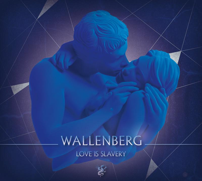 """Wallenberg """"Love is Slavery"""""""